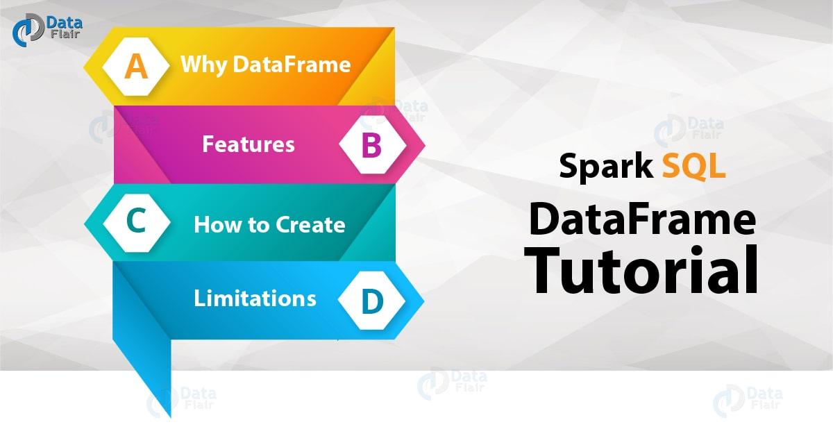Spark SQL DataFrame Tutorial - An Introduction to DataFrame